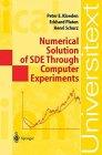 Numerical Solution of SDE Through Computer Experiments : Universitext, Kloeden, Peter E. and Platen, Eckhard, 0387570748