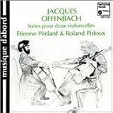 Jacques Offenbach : Suites pour deux violoncelles [Import anglais]