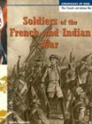 Soldiers of the French and Indian War, Diane Smolinski and Henry Smolinski, 140343154X