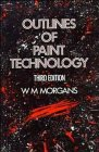 Outlines of Paint Technology, Morgans, W. M., 0470216549