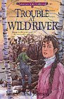 Trouble at Wild River (Adventures of the Northwoods, No. 5)