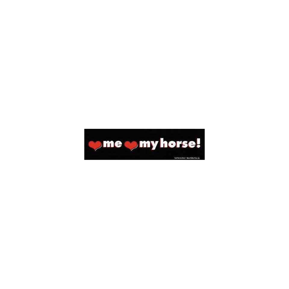Love Me Love My Horse Bumper Sticker