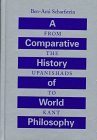 A Comparative History of World Philosophy : From the Upanishads to Kant, Scharfstein, Ben-Ami, 0791436837
