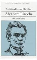 Abraham Lincoln and the Union (Library of American Biography Series) -