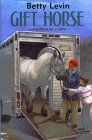 Gift Horse, Betty Levin, 0688146988
