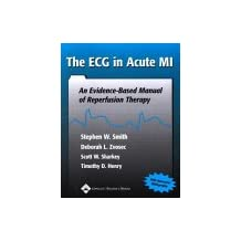 The Ecg in Acute MI: An Evidence-Based Manual of Reperfusion Therapy