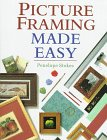 Picture Framing Made Easy, Penelope Stokes, 0304345237