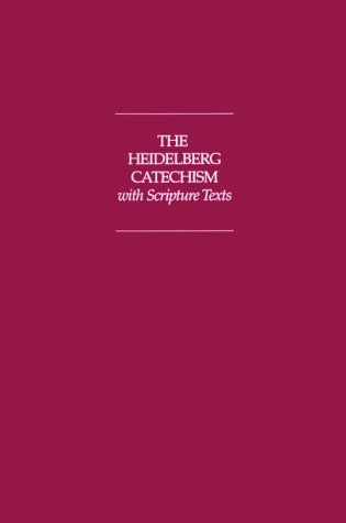 The Heidelberg Catechism With Scripture ()