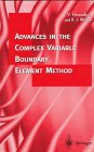 Advances in the Complex Variable Boundary Element Method, Hromadka, Theodore V. and Whitley, Robert J., 3540761942