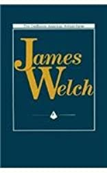 James Welch (The Confluence American Authors Series)
