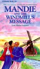 Mandie and the Windmill's Message (Mandie, Book 20)