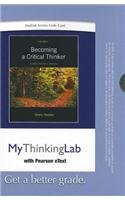 MyThinkingLab with Pearson eText -- Standalone Access Card -- for Becoming a Critical Thinker  (6th Edition) (MyThinkingLab (Access Codes))
