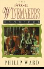 The Home Winemaker's Handbook, Philip Ward, 1558213031