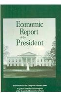 Economic Report Of The President: Transmitted to the Congress February 2008, Together With the Annual Report of the Council of Economic Advisers