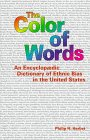 The Color of Words : An Encyclopedic Dictionary of Ethnic Bias in the United States, Herbst, Philip, 1877864420