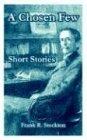 A Chosen Few, Frank Richard Stockton, 1410106802