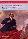Reaction and Revolution: Russia 1894-1924