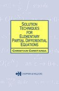 Download Solution Techniques for Elementary Partial Differential Equations (02) by Constanda, Christian [Paperback (2002)] pdf epub