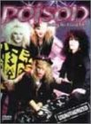 Poison: Nothing But A Good Time! - Unauthorized