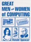 Great Men and Women of Computing, Donald D. Spencer, 0892182792