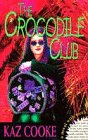 Front cover for the book The Crocodile Club by Kaz Cooke