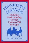 Roundtable Learning : Building Understanding Through Enhanced MI Strategies, Weber, Ellen, 1569760616