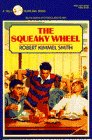 The Squeaky Wheel, Robert Kimmel Smith, 0440406315