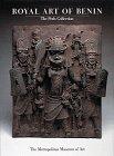 Royal Art of Benin: The Perls Collection in the Metropolitan Museum of Art