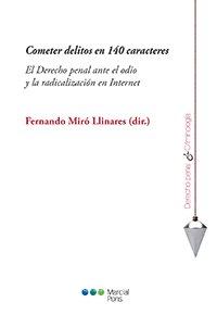 Cometer delitos en 140 caracteres: El Derecho penal ante el odio y la radicalización en Internet por Fernando Miró Llinares