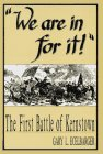 img - for We Are in for It: The First Battle of Kernstown, March 23, 1862 book / textbook / text book