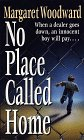 No Place Called Home, Margaret Woodward, 0449150615