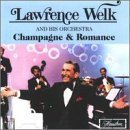 Champagne & Romance by Lawrence Welk (1992-08-25)