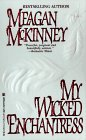 My Wicked Enchantress, Meagan McKinney, 0821756613