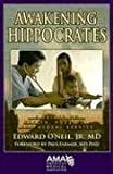 Awakening Hippocrates: A Primer on Health, Poverty, And Global Service, Edward O'Neil Jr., 1579477720