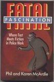 Fatal Fascination, Phil McArdle and Karen McArdle, 0395467896