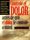 Controle el Dolor Antes de Que el Dolor le Controle a Usted, Caudill, Margaret A., 1572303573