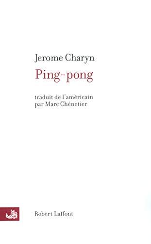 Ping pong by Jérôme Charyn