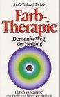 img - for Farbtherapie. Sonderausgabe. Farben als Schl ssel zur Seele und Medium der Heilung. book / textbook / text book