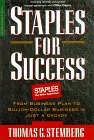 Staples for Success, Thomas G Stemberg, 1888232242