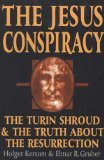 The Jesus Conspiracy: The Turin Shroud and the Truth About the Resurrection