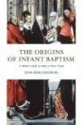 The Origins of Infant Baptism, Joachim Jeremias, 1592445403
