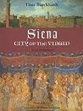 Siena, City of the Virgin, Titus Burckhardt, 1933316594