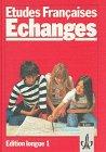 Etudes Françaises - Echanges: Etudes Francaises, Echanges, Edition longue, Tl.1, Lehrbuch Gebundenes Buch – 1986 Bernd Grunwald Monique Lamp Reinhard Lamp Hermann Rolinger