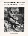 Combat Medic Memoirs : Personal World War II Writings and Pictures, Sanner, Richard L., 0964738007