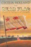 The Bear Flag, Cecelia Holland, 0395488869