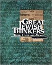 Great Jewish Thinkers : Their Lives and Work, Pasachoff, Naomi E., 0874415292
