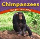 Chimpanzees: Living in Communities (The Wild World of Animals)