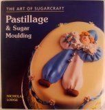 img - for Pastillage and Sugar Moulding book / textbook / text book