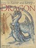 How to Raise and Keep a Dragon by Joe Nigg (2006-09-01)
