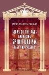 Read Online Seers of the Ages: Embracing Spiritualism Past and Present. Doctrines stated and moral tendencies defined ebook